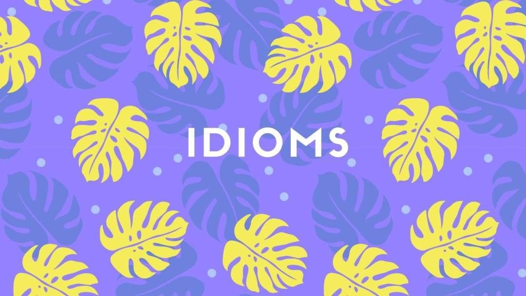 Idioms: Language Through Culture's Eyes