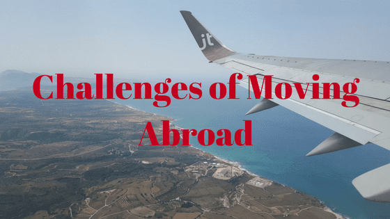 Challenges of Moving Abroad